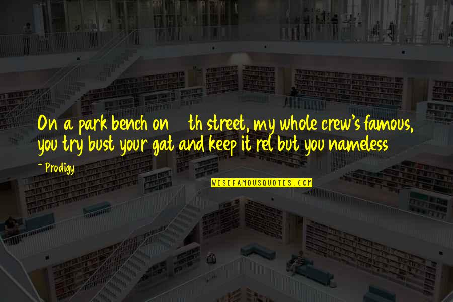 Famous Rap Quotes By Prodigy: On a park bench on 12th street, my