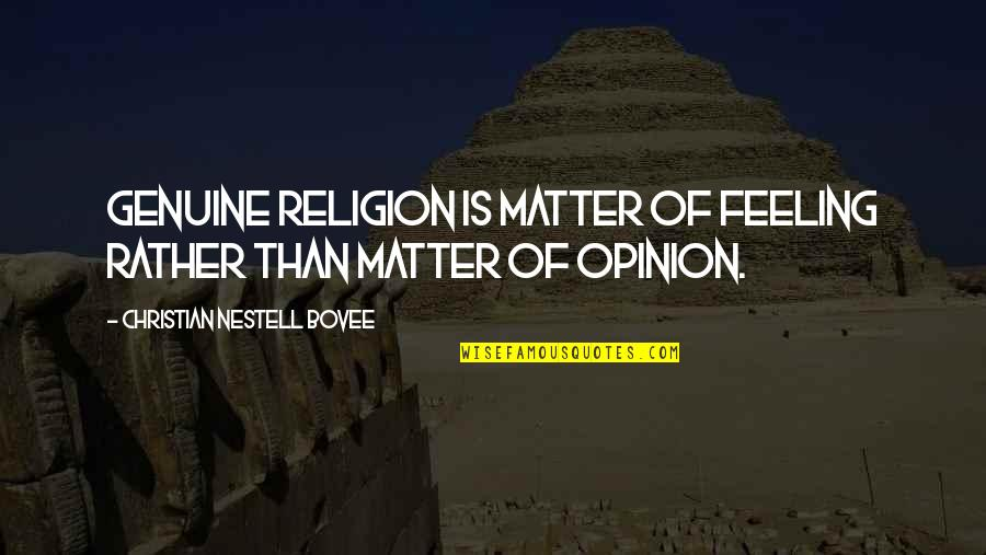Famous Ricardo Quotes By Christian Nestell Bovee: Genuine religion is matter of feeling rather than