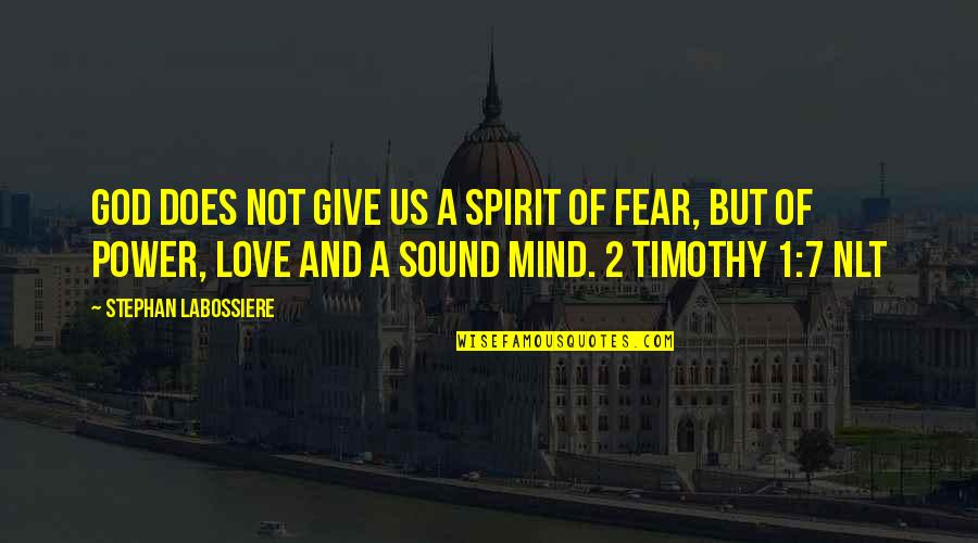 Famous Ricardo Quotes By Stephan Labossiere: God does not give us a spirit of