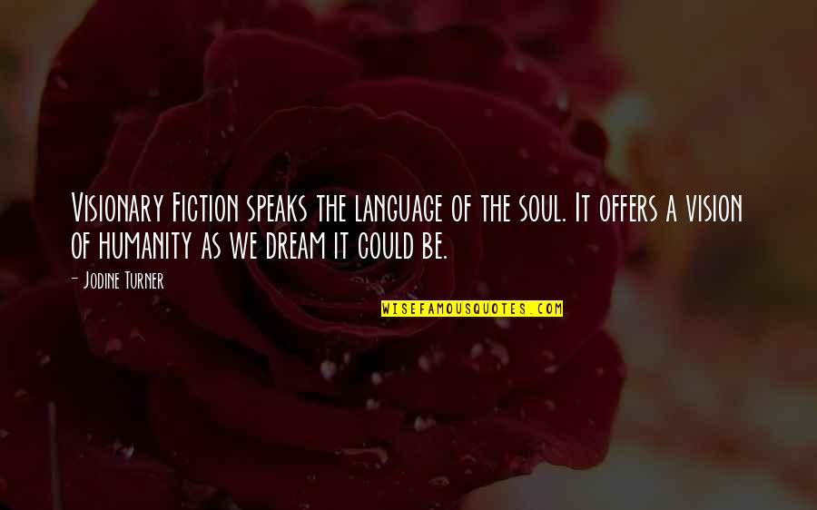 Famous Robert De Niro Film Quotes By Jodine Turner: Visionary Fiction speaks the language of the soul.