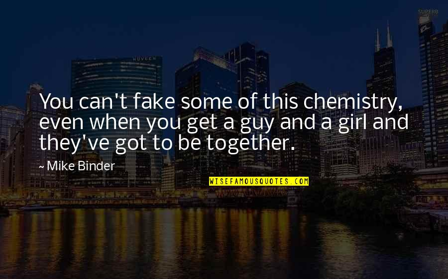 Famous Robert De Niro Film Quotes By Mike Binder: You can't fake some of this chemistry, even
