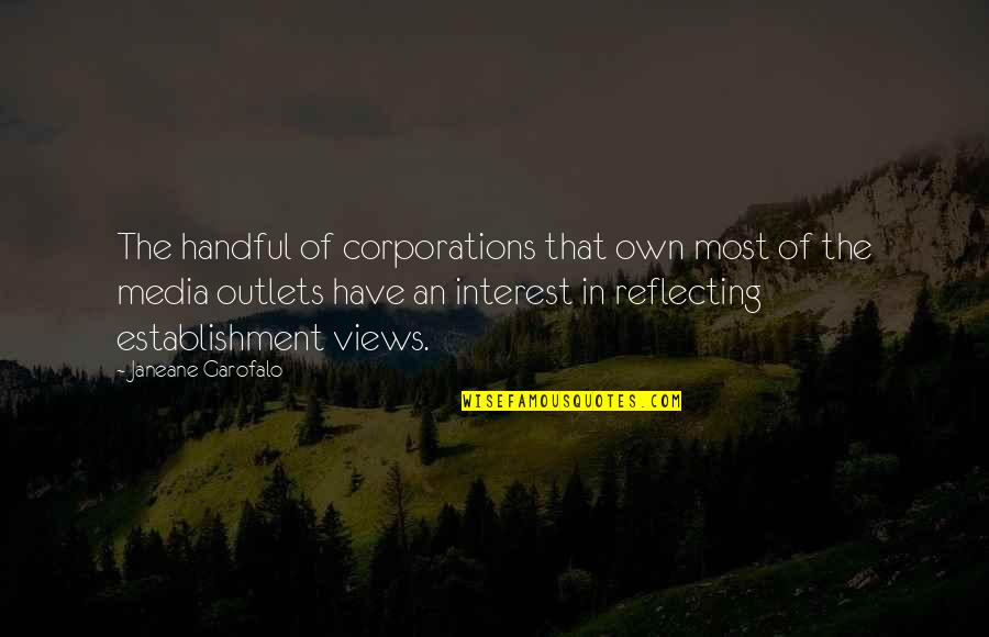 Famous Royalty Quotes By Janeane Garofalo: The handful of corporations that own most of