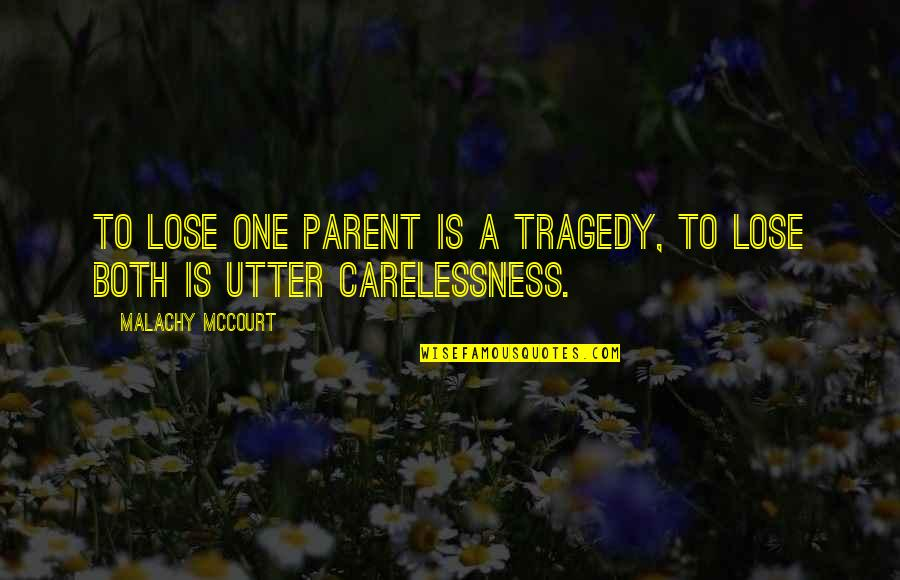 Famous Royalty Quotes By Malachy McCourt: To lose one parent is a tragedy, to