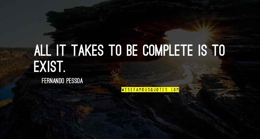Famous Stefan Salvatore Quotes By Fernando Pessoa: All it takes to be complete is to