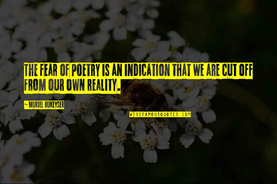 Famous Stefan Salvatore Quotes By Muriel Rukeyser: The fear of poetry is an indication that