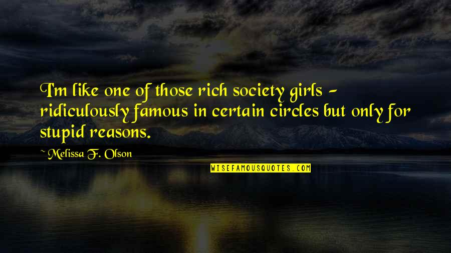 Famous Stupid Quotes By Melissa F. Olson: I'm like one of those rich society girls