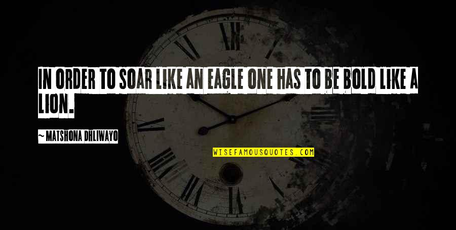 Famous Tim Mcgraw Quotes By Matshona Dhliwayo: In order to soar like an eagle one