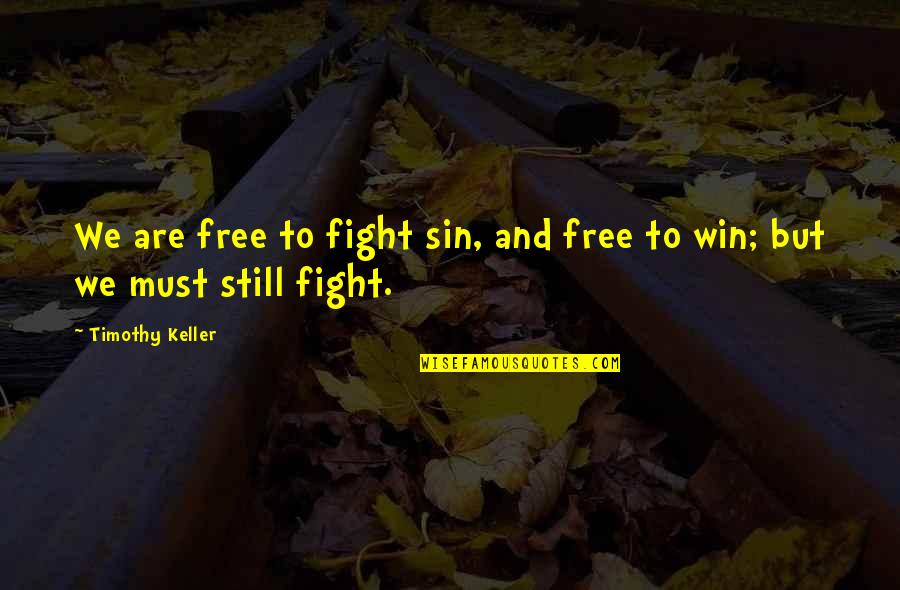 Famous Trust Quotes By Timothy Keller: We are free to fight sin, and free