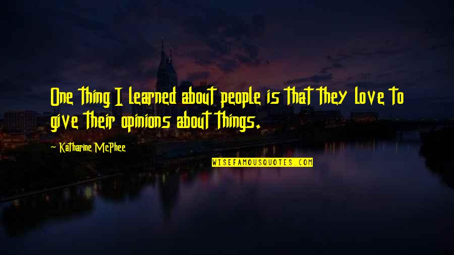 Famous Uniqueness Quotes By Katharine McPhee: One thing I learned about people is that