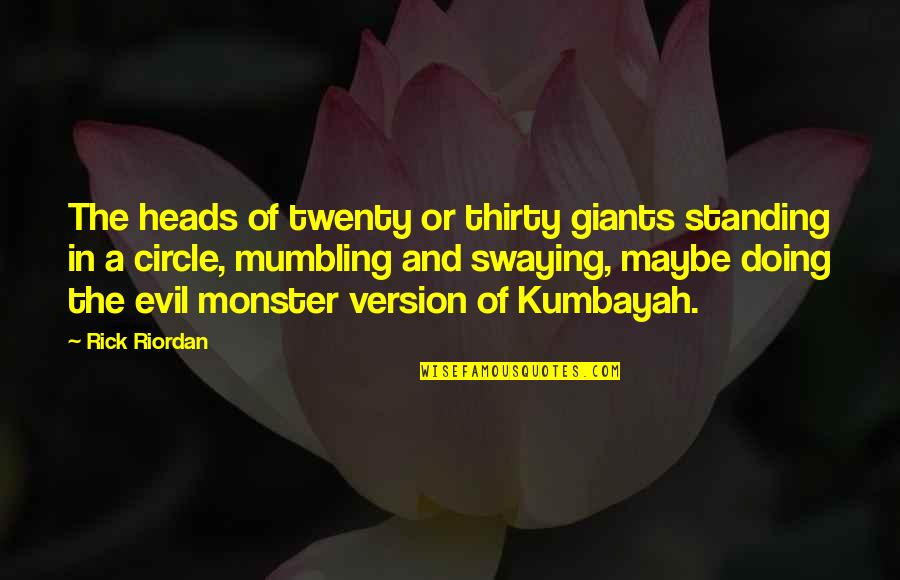 Famous Uniqueness Quotes By Rick Riordan: The heads of twenty or thirty giants standing