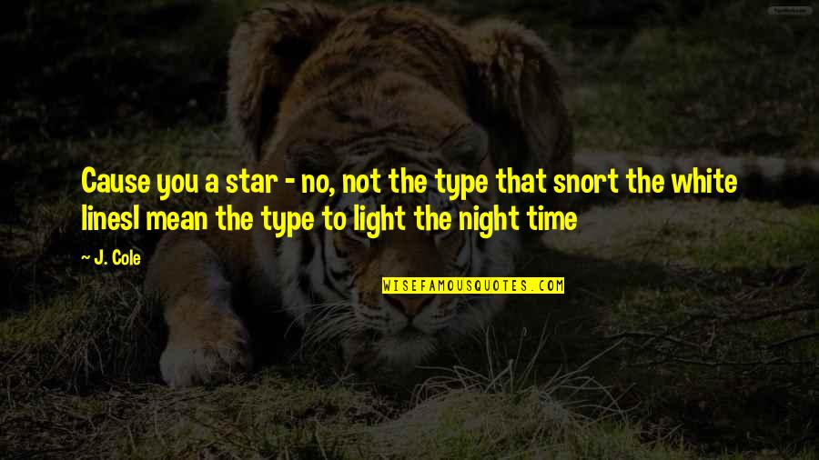 Famous Westerns Quotes By J. Cole: Cause you a star - no, not the