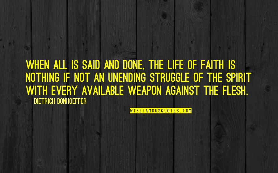 Famous William Sharp Quotes By Dietrich Bonhoeffer: When all is said and done, the life