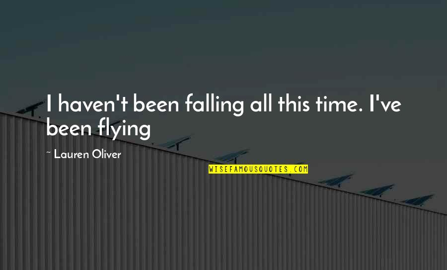 Famous William Sharp Quotes By Lauren Oliver: I haven't been falling all this time. I've
