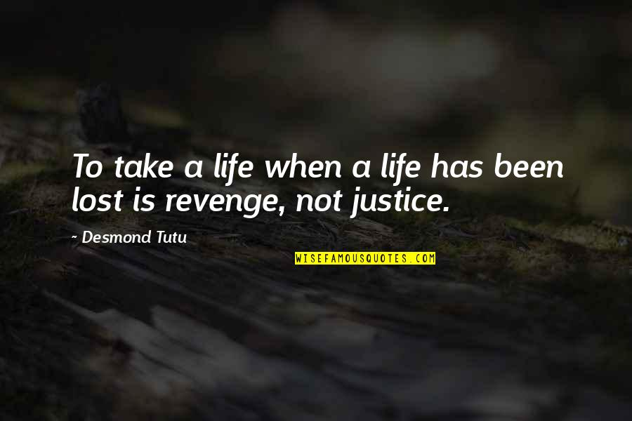 Famous Wolverine Quotes By Desmond Tutu: To take a life when a life has