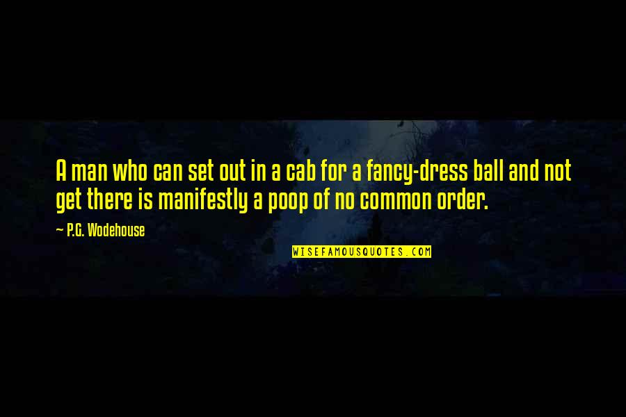 Fancy Dress Quotes By P.G. Wodehouse: A man who can set out in a