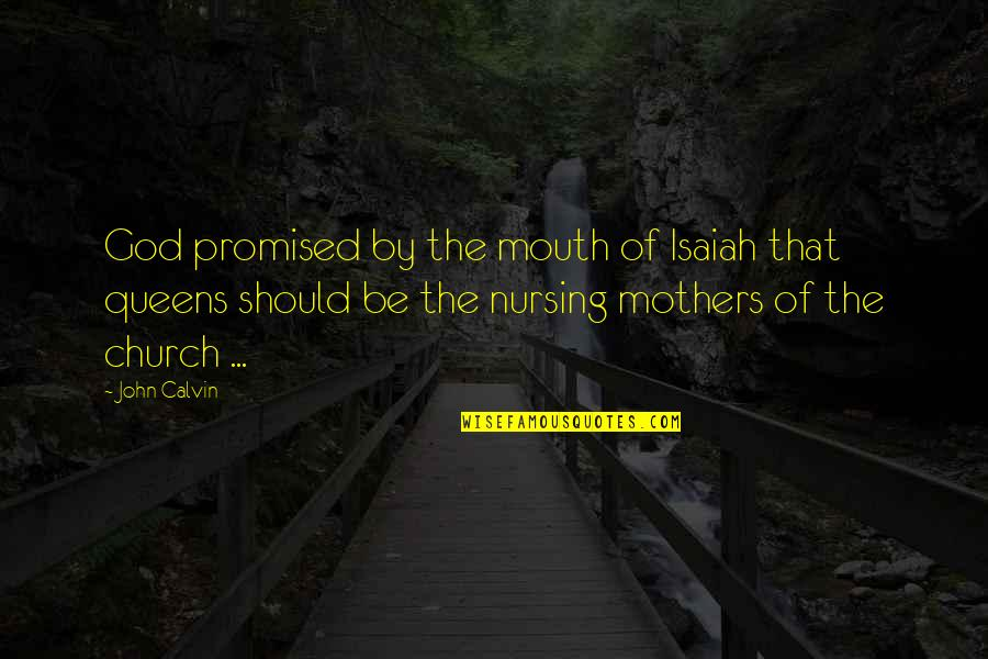 Fangsmith Quotes By John Calvin: God promised by the mouth of Isaiah that