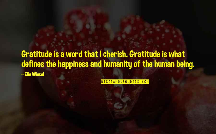 Fanstastic Quotes By Elie Wiesel: Gratitude is a word that I cherish. Gratitude