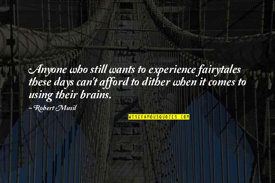 Fantastic Days Quotes By Robert Musil: Anyone who still wants to experience fairytales these
