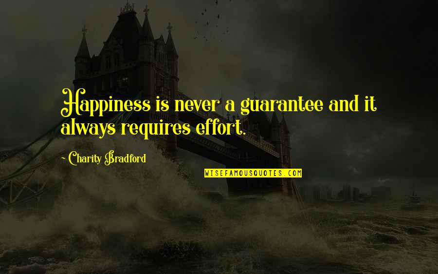 Fantasy Quotes And Quotes By Charity Bradford: Happiness is never a guarantee and it always