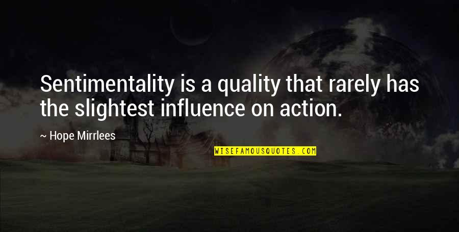 Fantasy Quotes And Quotes By Hope Mirrlees: Sentimentality is a quality that rarely has the