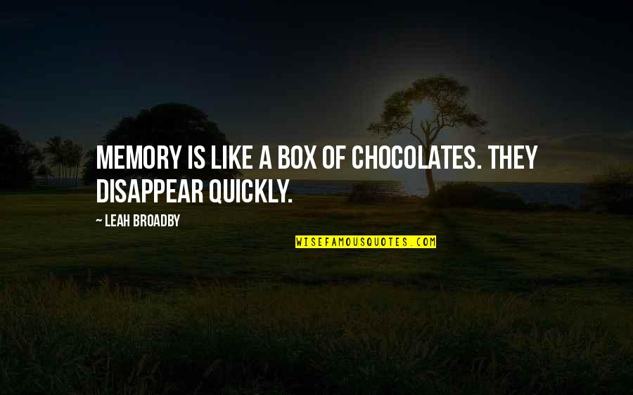 Fantasy Quotes And Quotes By Leah Broadby: Memory is like a box of chocolates. They