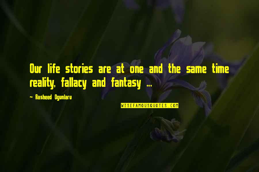 Fantasy Quotes And Quotes By Rasheed Ogunlaru: Our life stories are at one and the