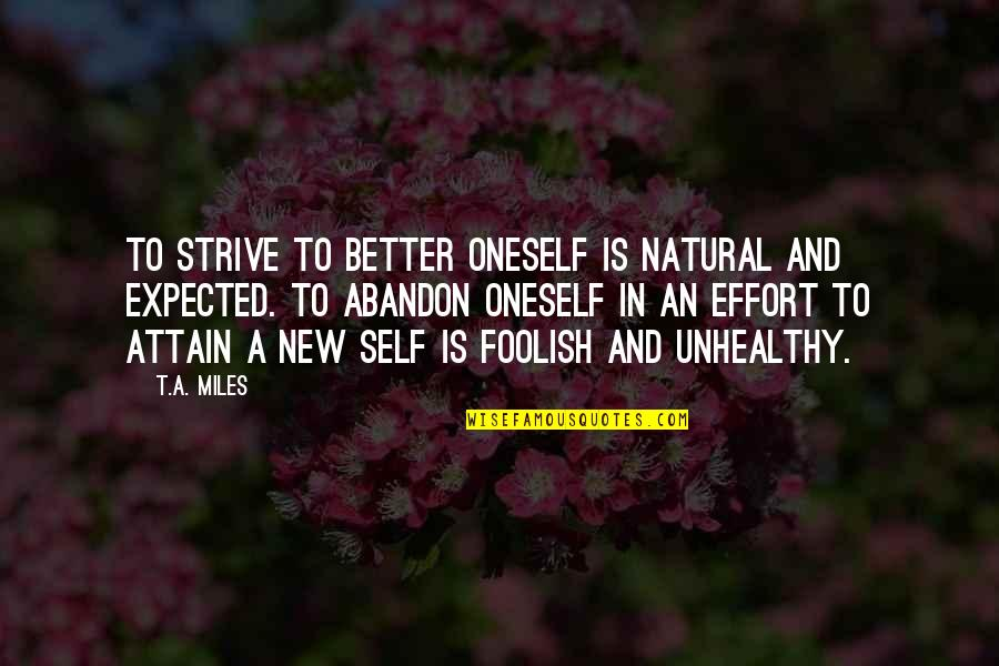 Fantasy Quotes And Quotes By T.A. Miles: To strive to better oneself is natural and