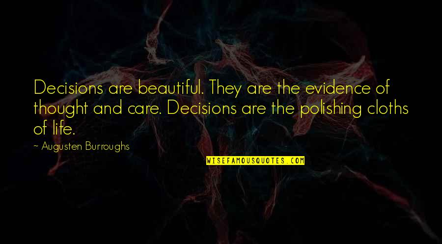 Fanthom Quotes By Augusten Burroughs: Decisions are beautiful. They are the evidence of