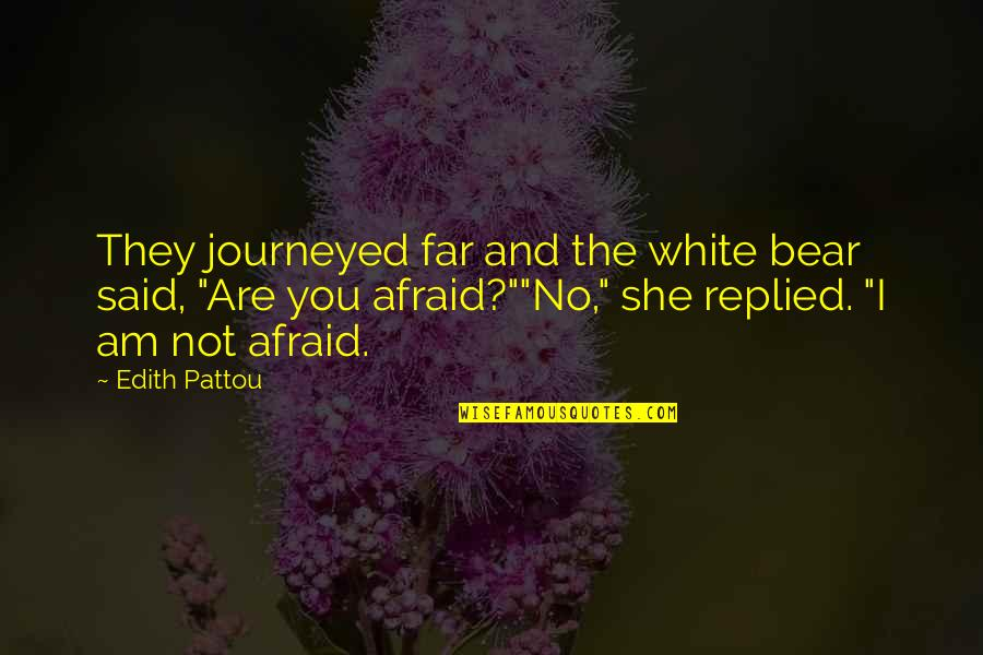 Far East Quotes By Edith Pattou: They journeyed far and the white bear said,