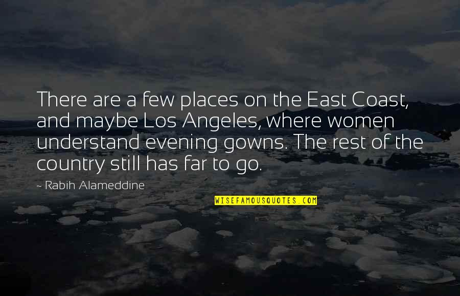 Far East Quotes By Rabih Alameddine: There are a few places on the East