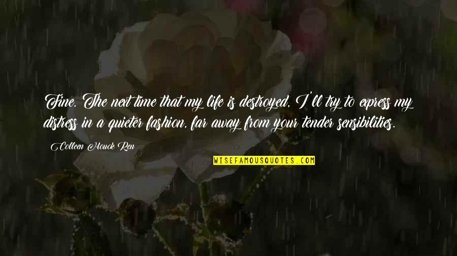 Far From My Love Quotes By Colleen Houck Ren: Fine. The next time that my life is