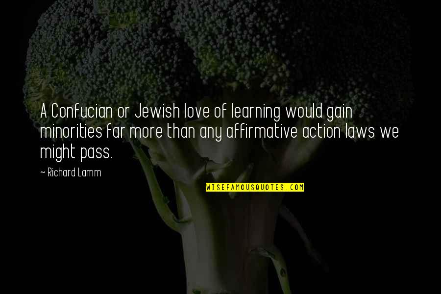 Far From My Love Quotes By Richard Lamm: A Confucian or Jewish love of learning would