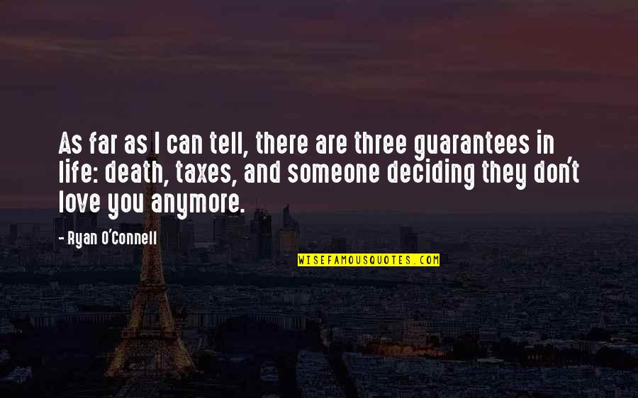 Far From My Love Quotes By Ryan O'Connell: As far as I can tell, there are
