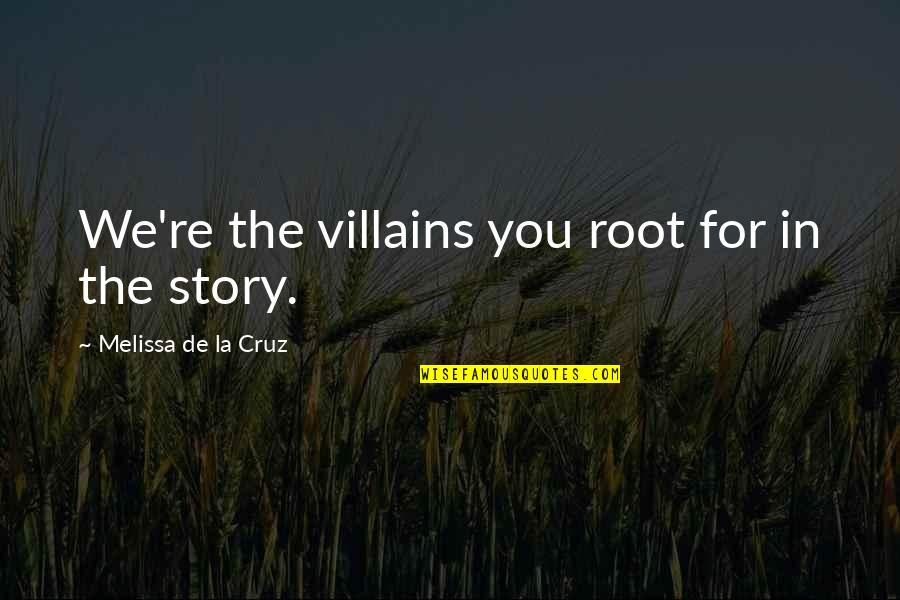 Faraz Shayari Quotes By Melissa De La Cruz: We're the villains you root for in the