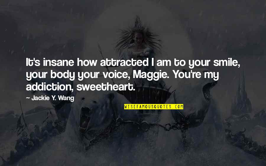 Farewell Party In College Quotes By Jackie Y. Wang: It's insane how attracted I am to your