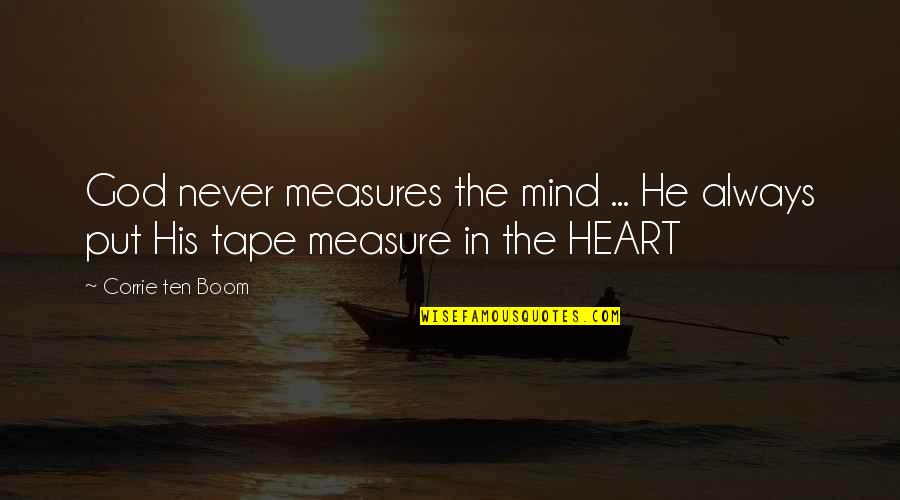 Farmville 2 Quotes By Corrie Ten Boom: God never measures the mind ... He always