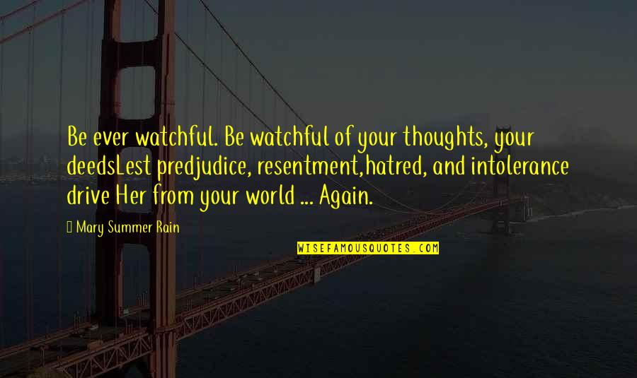 Farslayer Quotes By Mary Summer Rain: Be ever watchful. Be watchful of your thoughts,
