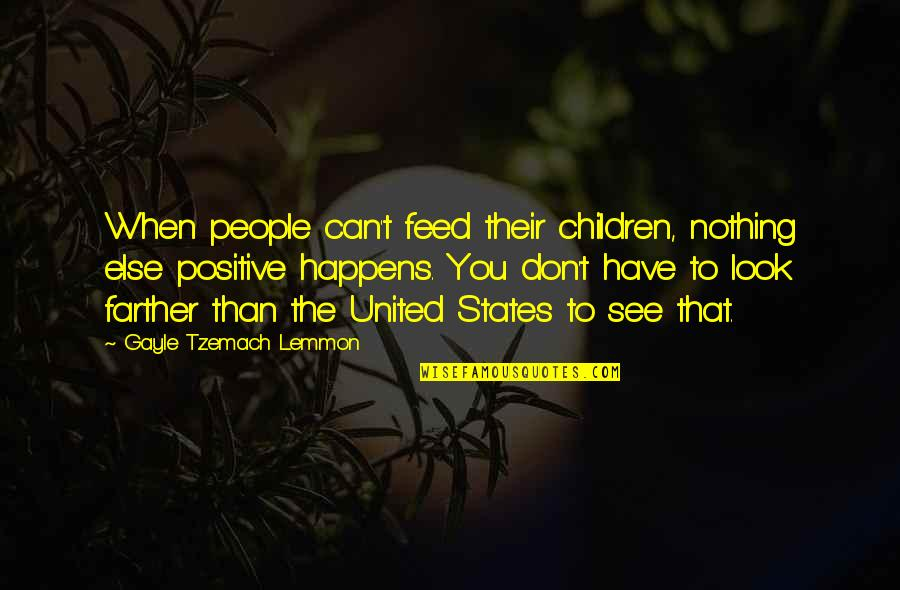 Farther Quotes By Gayle Tzemach Lemmon: When people can't feed their children, nothing else