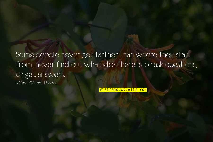 Farther Quotes By Gina Willner-Pardo: Some people never get farther than where they