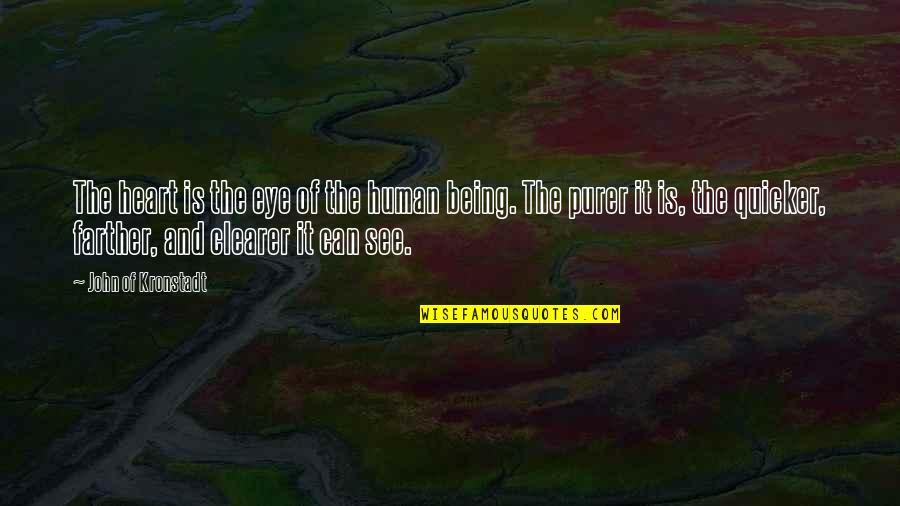 Farther Quotes By John Of Kronstadt: The heart is the eye of the human