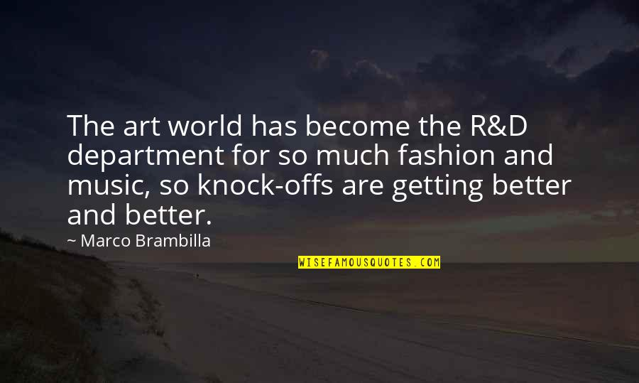 Fashion And Art Quotes By Marco Brambilla: The art world has become the R&D department