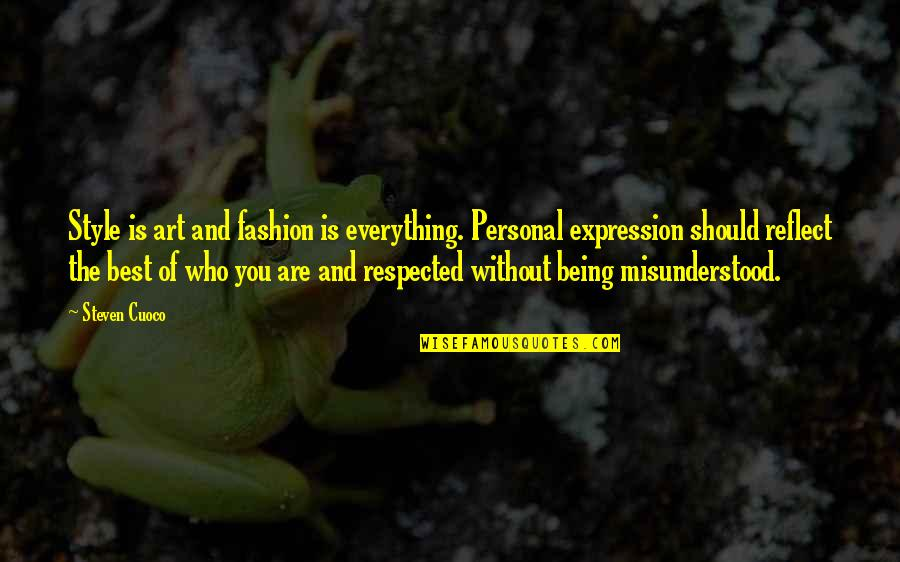 Fashion And Art Quotes By Steven Cuoco: Style is art and fashion is everything. Personal