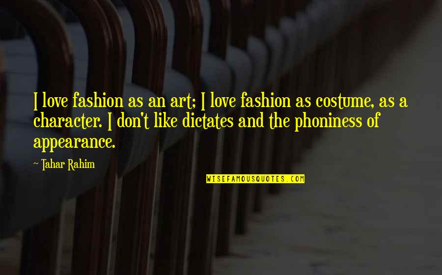 Fashion And Art Quotes By Tahar Rahim: I love fashion as an art; I love