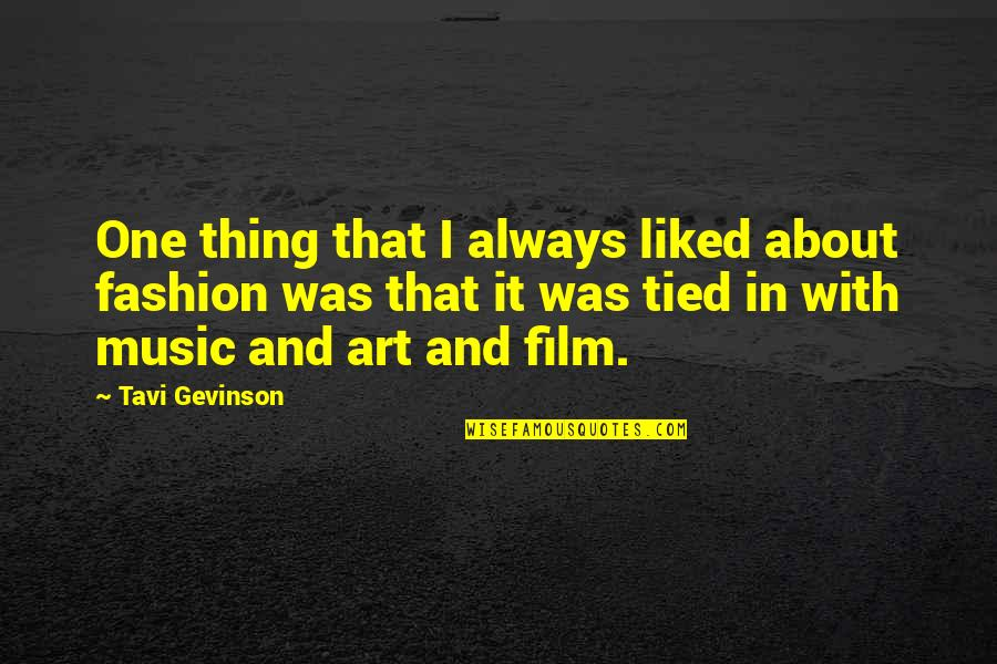 Fashion And Art Quotes By Tavi Gevinson: One thing that I always liked about fashion