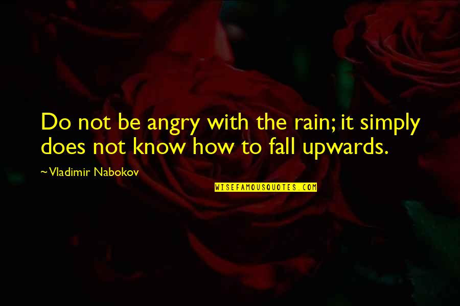 Fashion And Food Quotes By Vladimir Nabokov: Do not be angry with the rain; it