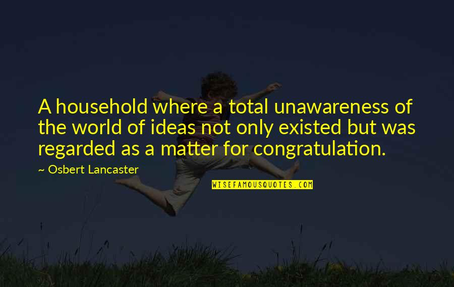 Fashion Cloth Quotes By Osbert Lancaster: A household where a total unawareness of the
