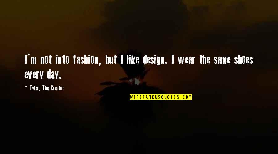 Fashion Design Quotes By Tyler, The Creator: I'm not into fashion, but I like design.