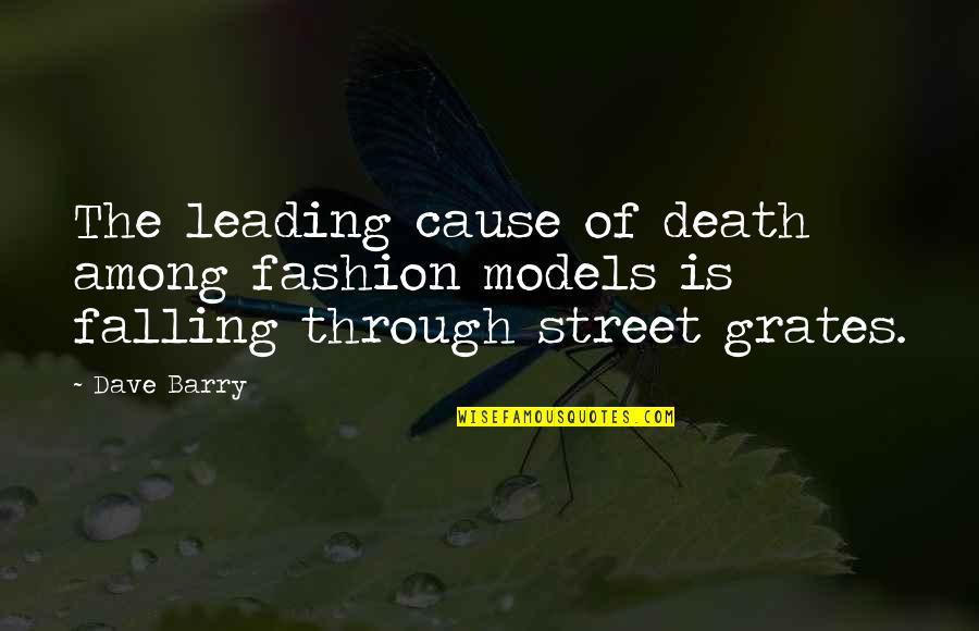 Fashion Models Quotes By Dave Barry: The leading cause of death among fashion models