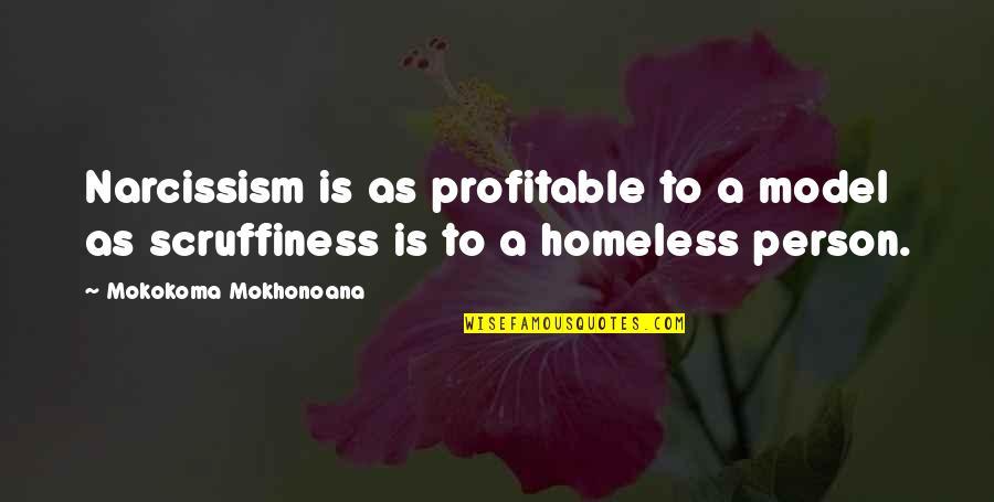 Fashion Models Quotes By Mokokoma Mokhonoana: Narcissism is as profitable to a model as
