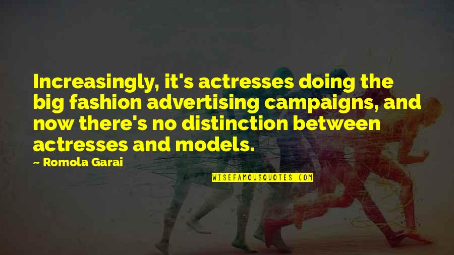 Fashion Models Quotes By Romola Garai: Increasingly, it's actresses doing the big fashion advertising